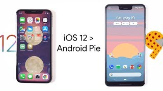 5 Features iOS 12 does better than Android Pie