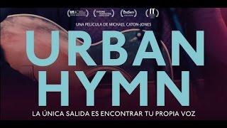 URBAN HYMN - Tráiler oficial subtitulado al español en HD