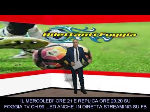 DILETTANTI FOGGIA IN TV A FOGGIA TV CH 99 OGNI MERCOLEDI' ALLE 21 CON REPLICA ALLE 23,20 E CON DIRETTE FACEBOOK
