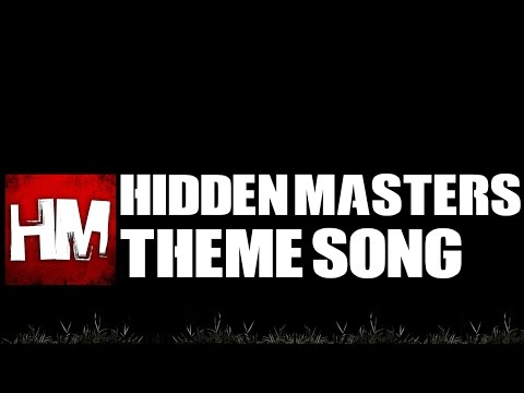 Hidden Masters Theme Song video