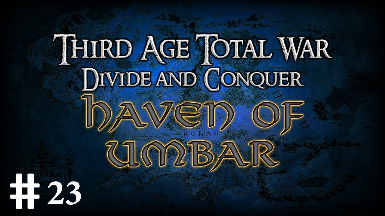 Ep23 Divide & Conquer Third Age Total War Haven Of Umbar ...