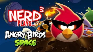 Nerd³ Plays... Angry Birds Space
