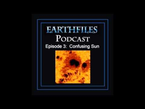 Earthfiles Podcast #3: Confusing Sun - Will Solar Cycle 24 Be Intense?