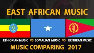 Ethiopian Music vs Somalian Music vs Eritrean Music 2017  East African music