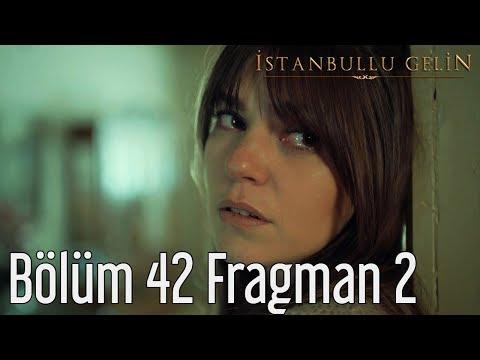 İstanbullu Gelin 42. Bölüm 2. Fragman