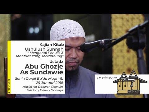 Ushulus Sunnah (Mengenal Penulis & Manfaat Yang Terkandung) - Ustadz Abu Ghozie as Sundawie