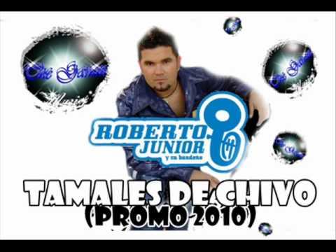 Roberto Jr. Y Su Bandeño - Tamales de Chivo (Estreno 2010)