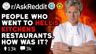 People Who Went To Hell's Kitchens Restaurants, How Was It? (Reddit Stories r/AskReddit)
