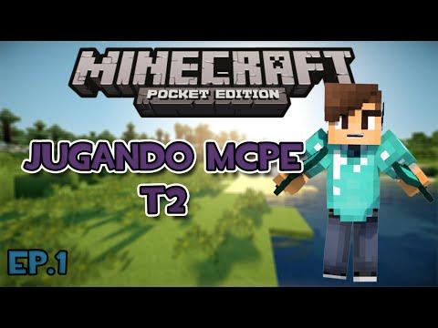 Jugando Minecraft Pocket Edition T2 Ep.1 COMENZAMOS