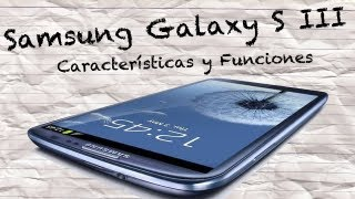 Samsung Galaxy S III - Caractersticas y Funciones