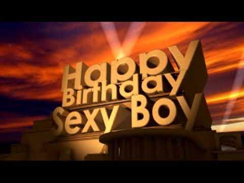 Happy Birthday Sexy Boy