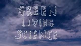 Green Living Science  2018 Video