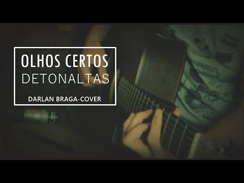 Olhos Certos - Detonaltas (cover) Darlan Braga