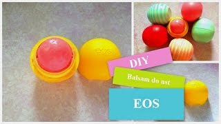 DIY - Balsam do ust EOS - Tutorial zrob to sam