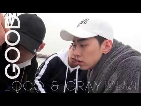 로꼬, GRAY (그레이) - GOOD (Feat. ELO) (MV Sketch)