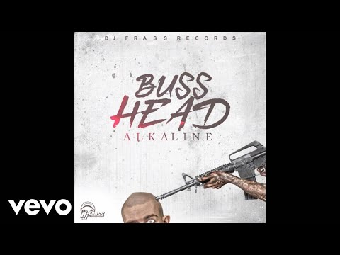 Alkaline - Buss Head (Official Audio)