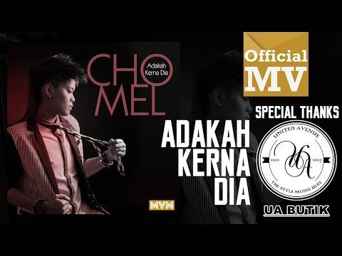Chomel - Adakah Kerna Dia (Official Music Video HD)