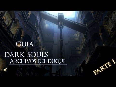 Guía Dark Souls- 24 (Archivos del Duque) Parte 1