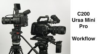 C200, Ursa Mini Pro: Workflow & Choosing a Cinema Camera