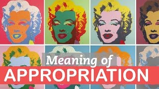 The Meaning of Appropriation in Art | Art Terms | LittleArtTalks