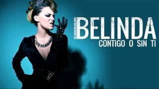 Watch Belinda Contigo O Sin Ti video