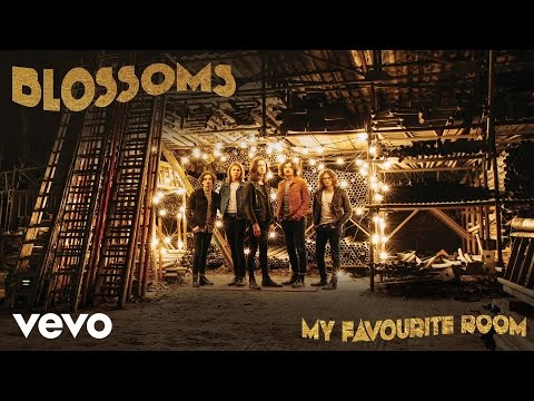 Blossoms My Favourite Room music videos 2016