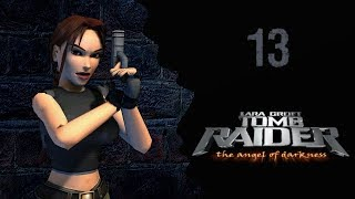 Let's Play - Tomb Raider VI - Angel of Darkness - 13