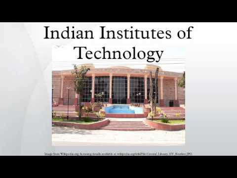 Indian Institutes Of Technology - Indian Institutes of Technology - YouTube - Jul 16, 2014 ... The Indian Institutes of Technology (IITs) are a group of autonomous public   engineering and management institutes of India. The IITs are ...