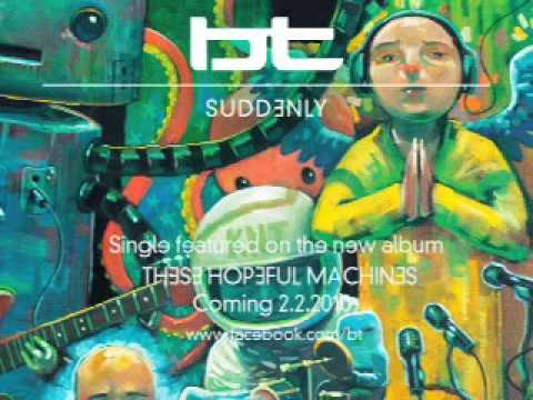 BT - Suddenly (Celldweller Mix) [AUDIO]