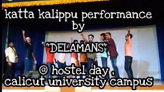 "download lagu Katta Kalippu Performance By ""delamans""  Hostel Day , gratis"
