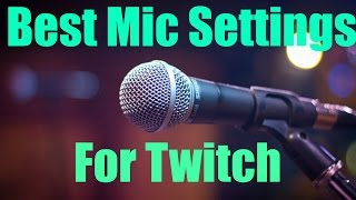 How To Make Your Mic Sound More Professional On Twitch