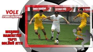 Vole Efsaneler Kupası | Celil Efsaneleşmiş Hareketini Yaptı, Golünü Attı!