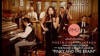 Pinky And The Brain Theme Postmodern Jukebox Ft Emily Goglia Rob Paulsen Maurice Lamarche
