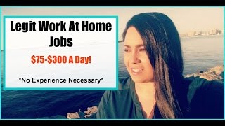 Work At Home Jobs - Legit Work From Home Jobs - $75-$150 per day