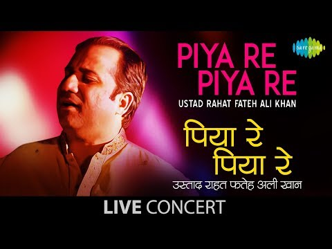 Piya Re Piya Re | Live Performance | Ustad Rahat Fateh Ali Khan video