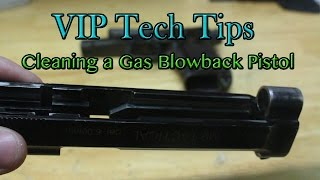 VIP Tech Tips - Cleaning a Gas Blowback Pistol