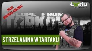 Escape from Tarkov: Strzelanina w Tartaku (rajd z Kromka Chleba i Fasola)