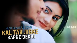 Kal Tak Jiske Sapne Dekhe  Song || Mujhe Pyaar Ho Gaya || Lovers Special Song || In Full H.D 1080p