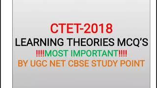 CTET AND NET 2018 LEARNING THEORY MCQ'S