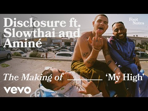 Disclosure, Aminé, slowthai - The Making of My High | Vevo Footnotes