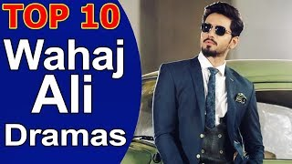 Top 10 Best Wahaj Ali Dramas List