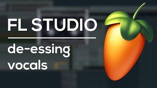 FL Studio - How to De-Ess Vocals Fast, Easy, and Free