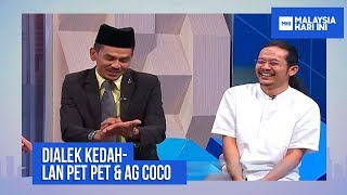 DIALEK KEDAH: LAN PET PET & AG COCO | MHI (22 Oktober 2018)  from TV3MALAYSIA Official