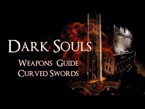 Dark Souls Guide - Curved Swords