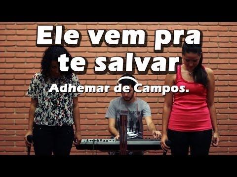 Adhemar De Campos - Ele Vem Pra Te Salvar