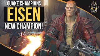 Eisen - New Champion! OUTFIT STYLES + GAMEPLAY (QUAKE CHAMPIONS)