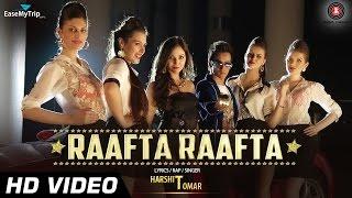 Raafta Raafta Video Song