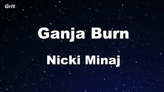Ganja Burn - Nicki Minaj Karaoke 【No Guide Melody】 Instrumental