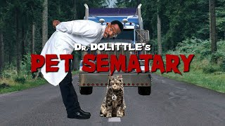 Dr. Dolittle's Pet Sematary
