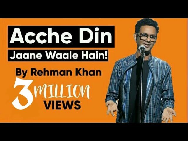 Stand Up Comedy  Acche Din Jaane Waale Hain by Rehman Khan
